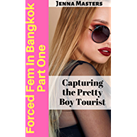 Forced Fem in Bangkok Part One: Capturing the Pretty Boy Tourist (English Edition)