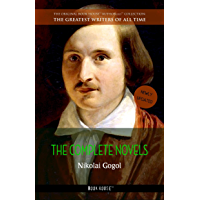 Nikolai Gogol: The Complete Novels (The Greatest Writers of All Time Book 21)