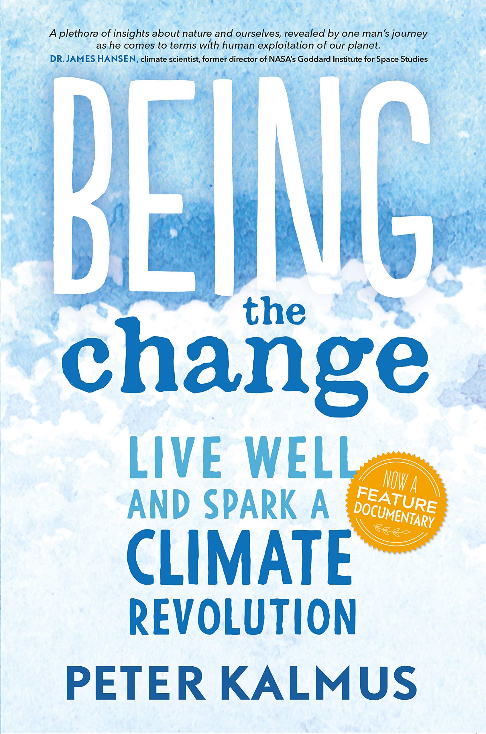 Being the Change: Live Well and Spark a Climate Revolution: Kalmus, Peter:  9780865718531: Books - Amazon.ca