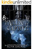 Fallen Captive: A Fallen Cross Legion Novel (The Fallen Cross Legion Book 2)