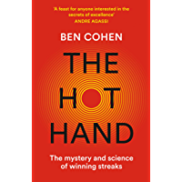 The Hot Hand: The Mystery and Science of Winning Streaks (English Edition)