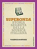 Superonda: Storia segreta della musica italiana