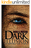 Dark Illusion: A Psychological Thriller Novel (Sharon Davis Chronicles Book 1)