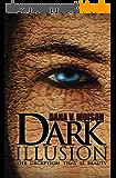 Dark Illusion: A Psychological Thriller Novel (Sharon Davis Chronicles Book 1) (English Edition)