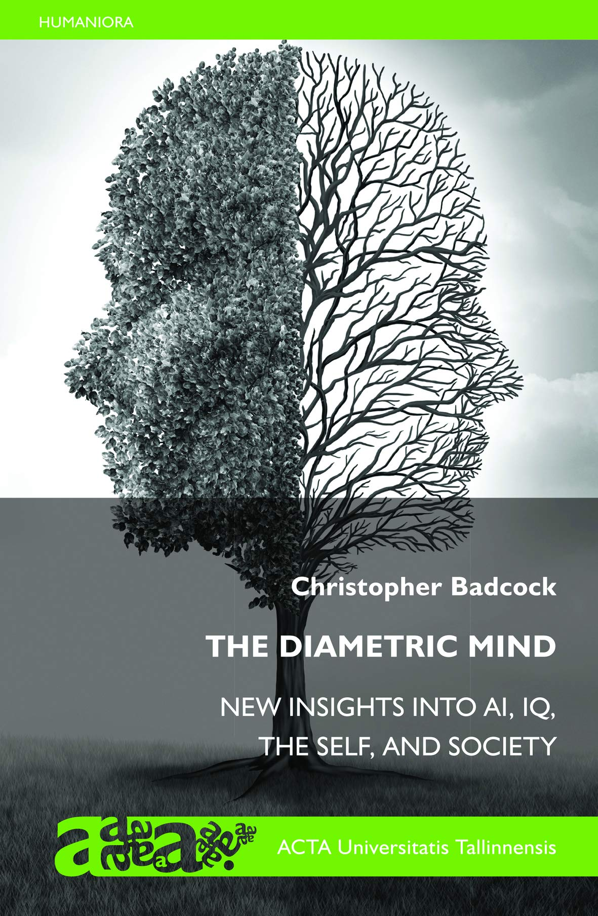 The Diametric Mind Insights into AI, IQ, the Self and Society: a sequel to The Imprinted Brain by A Days Tech
