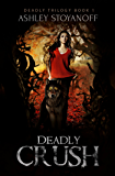Deadly Crush (Deadly Trilogy Book 1) (English Edition)