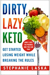 DIRTY, LAZY, KETO: Get Started Losing Weight While Breaking the Rules Paperback