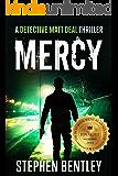 Mercy: A Detective Matt Deal Thriller Introducing Wolfie Jules (Detective Matt Deal Thrillers Book 1)