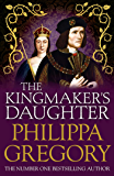 The Kingmaker's Daughter (COUSINS' WAR)