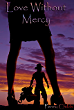 Love Without Mercy