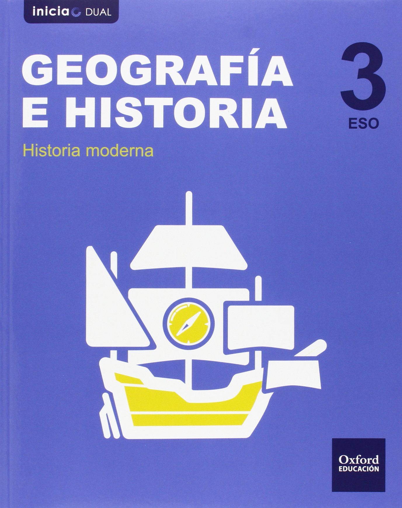 Geografía E Historia. Libro Del Alumno. ESO 3 Inicia Dual - 9788467399073: Amazon.es: Varios Autores: Libros