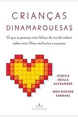 Crianças dinamarquesas: O que as pessoas mais felizes do mundo sabem sobre criar filhos confiantes e capazes (Portuguese Edition) Kindle Edition