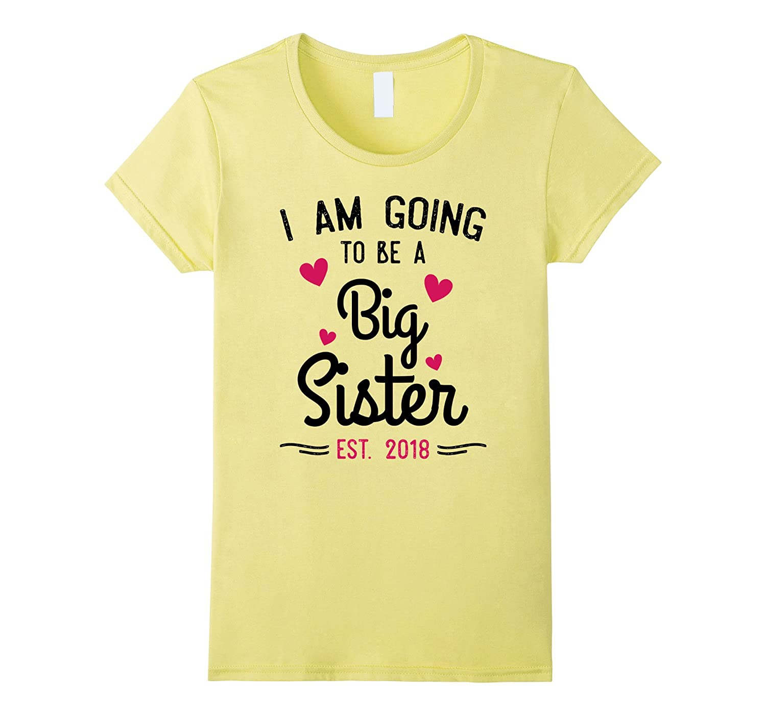 I Am Going To Be A Big Sister Estimated 2018 Shirt-BN