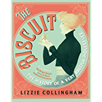 The Biscuit: The History of a Very British Indulgence