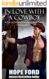 In Love With A Cowboy: A Curvy Girl and Her Dad's Best Friend (Knox Dude Ranch Book 2)