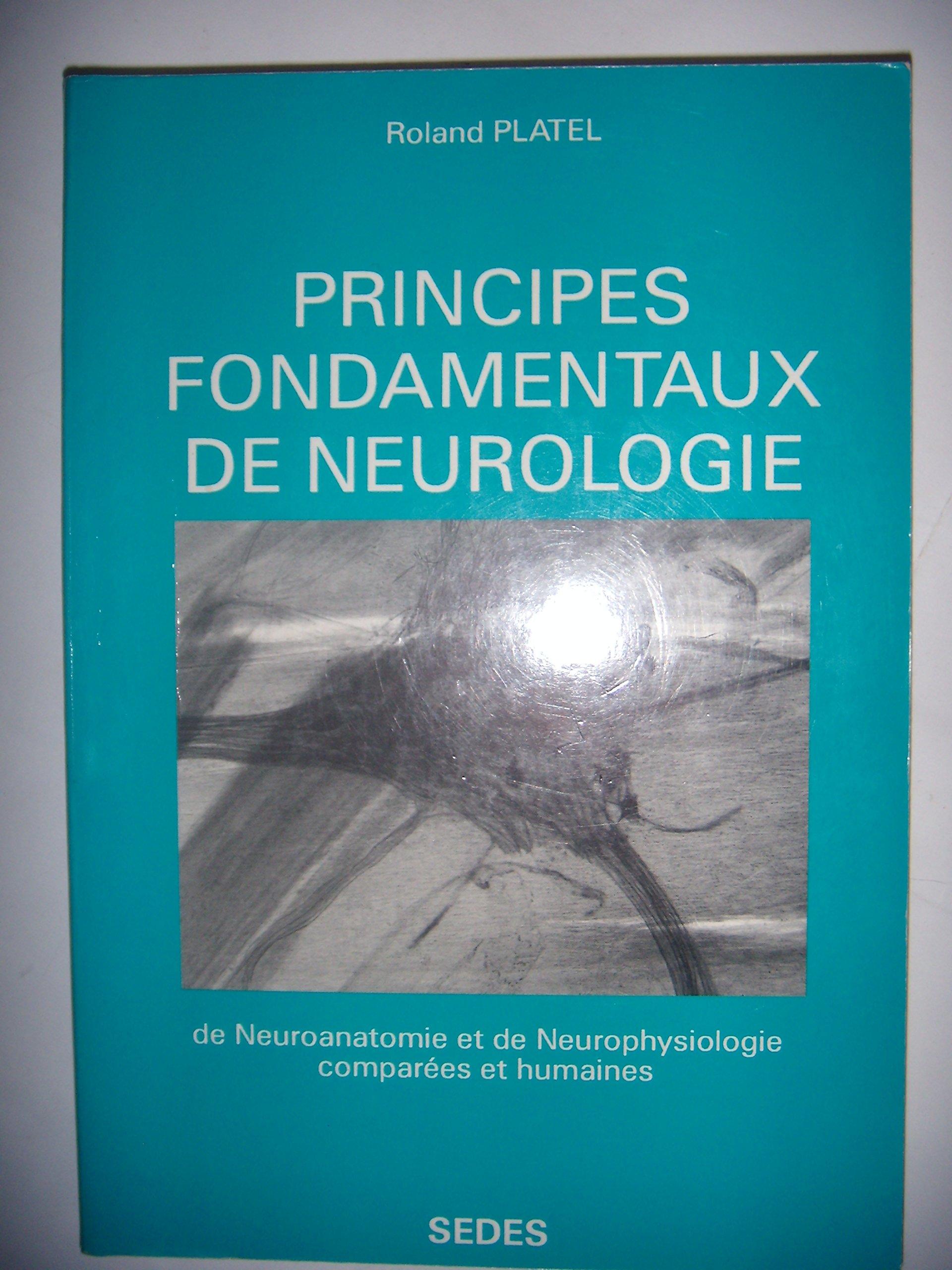 Principes fondamentaux de neurologie, de neuroanatomie et de ...