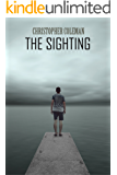 The Sighting (The Sighting Book One): A gripping horror and psychological thriller with a twisted ending (English Edition)