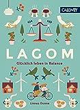 Lagom: Glücklich leben in Balance