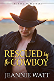 Rescued by the Cowboy: A Western Cowboy Romance Novel (The Harding Brothers Book 2)
