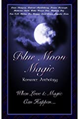 Blue Moon Magic (Once In A Blue Moon Series Book 1) Kindle Edition