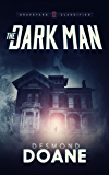 The Dark Man: A Paranormal Thriller (The Graveyard: Classified Paranormal Thriller Series Book 1)
