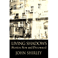 Living Shadows: Stories: New & Preowned (English Edition)