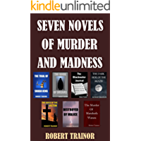SEVEN NOVELS OF MURDER AND MADNESS (English Edition)