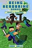 Being Herobrine (Book 2): Punished (An Unofficial Minecraft Book for Kids Ages 9-12 (Preteen)