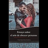 Ensayo sobre el arte de abrazar personas: Tango Argentino y Coaching (Spanish Edition) book cover