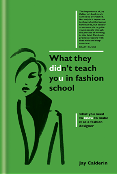What They Didn T Teach You In Fashion School Kindle Edition By Calderin Jay Arts Photography Kindle Ebooks Amazon Com