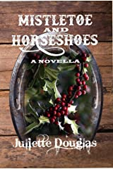 Mistletoe & Horseshoes Kindle Edition