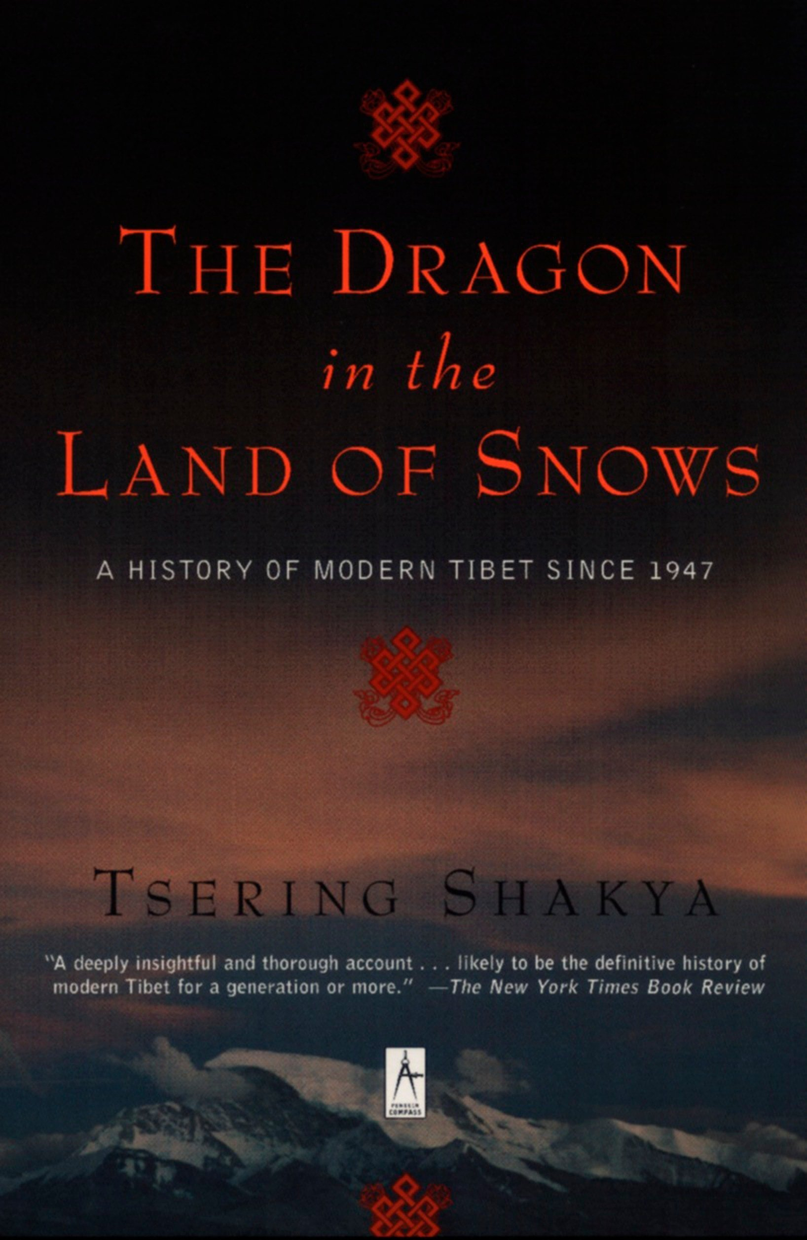 The Dragon in the Land of Snows: A History of Modern Tibet Since 1947  (Compass): Tsering Shakya: 9780140196153: Amazon.com: Books