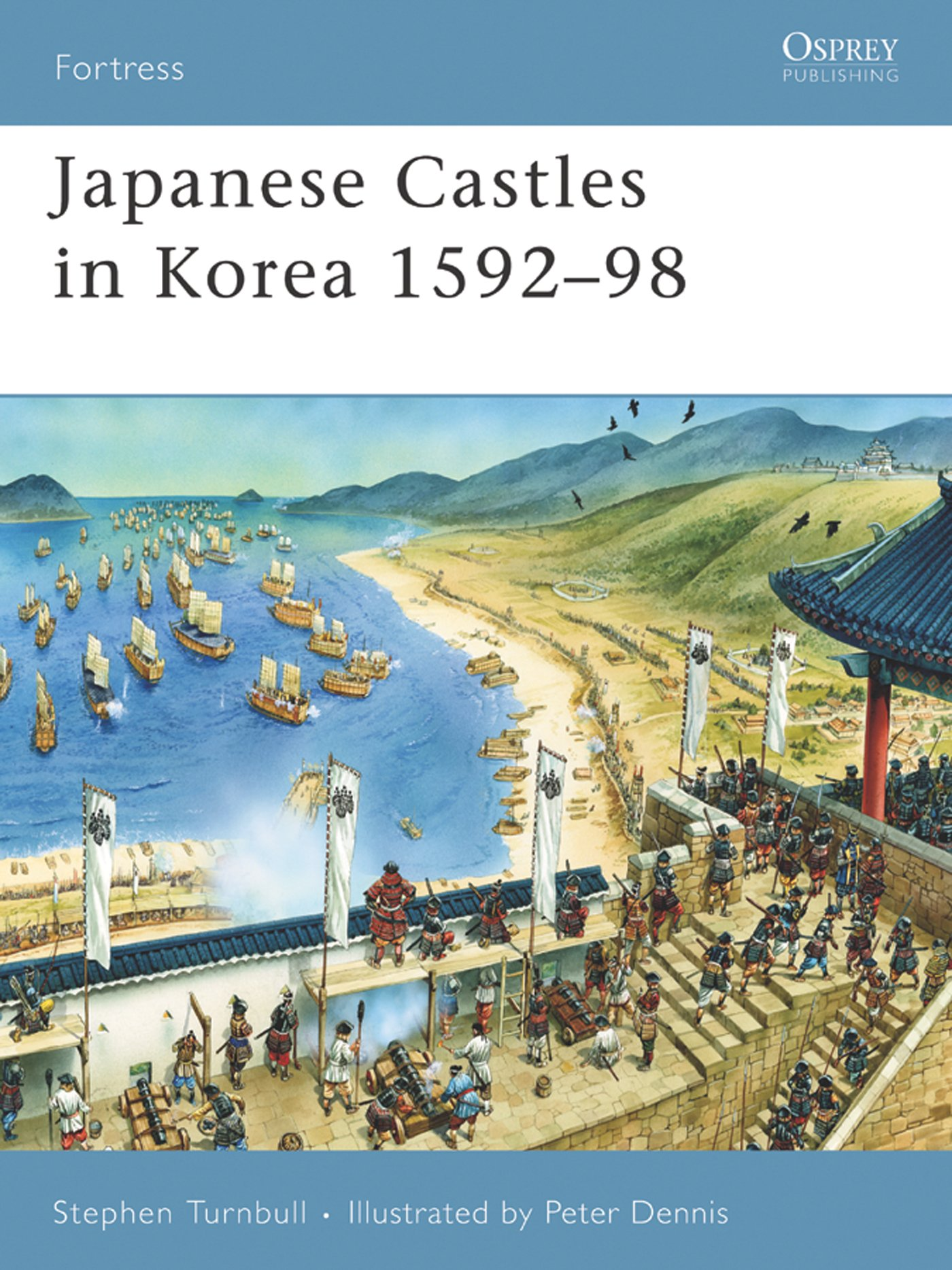 Japanese Castles In Korea 1592–98  Fortress Book 67   English Edition