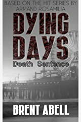 Dying Days: Death Sentence Kindle Edition