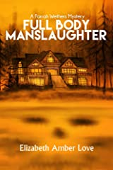 Full Body Manslaughter: A Farrah Wethers Mystery (Book 2) (Farrah Wethers Mysteries) Kindle Edition