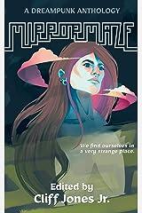 Mirrormaze: A Dreampunk Anthology Kindle Edition