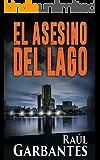 El Asesino del Lago: Una serie de suspenso, misterio e intriga (El caso de Blue Lake nº 1) (Spanish Edition)