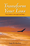 Transform Your Loss: Your Guide to Strength and Hope