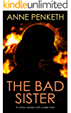THE BAD SISTER a crime mystery with a killer twist