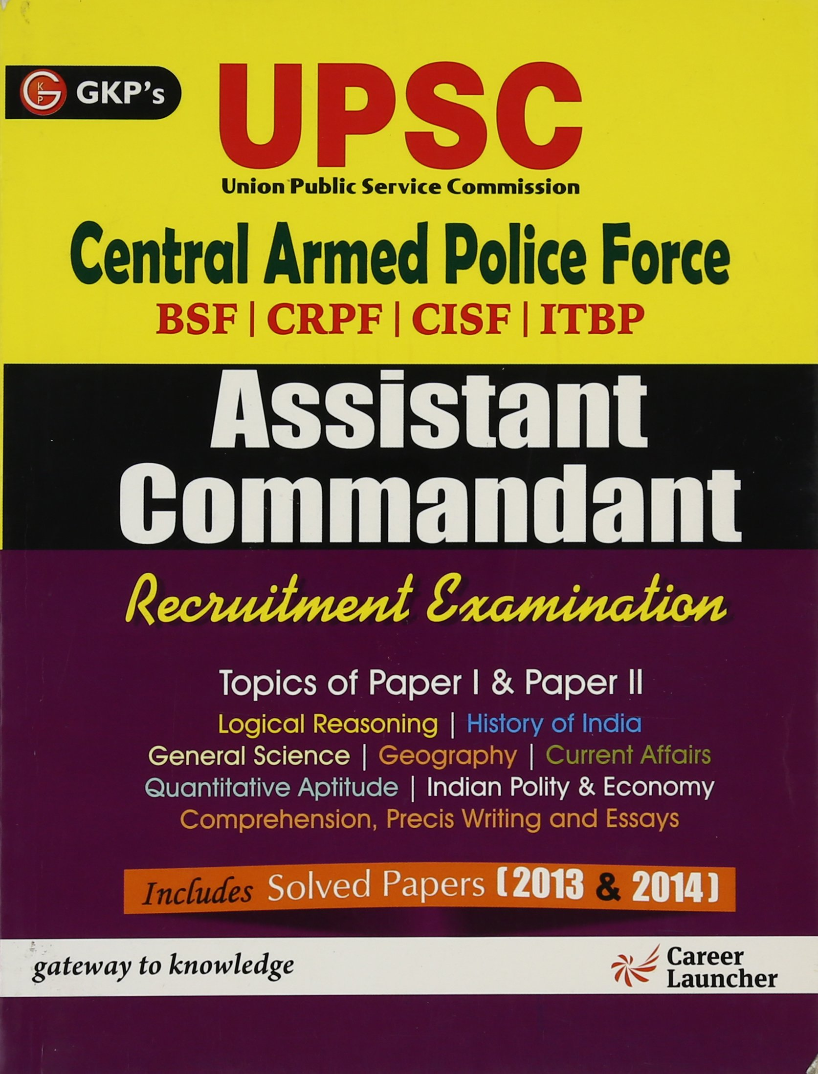 Buy Study Guide UPSC (Central Armed Police Force) Assistant Commandant  Recruitment Examination 2014 Paper 1 & Paper 2 Includes Solved Papers 2013  - 14 Book ...