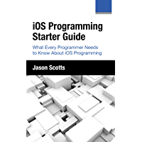 iOS Programming: Starter Guide: What Every Programmer Needs to Know About iOS Programming (English Edition)