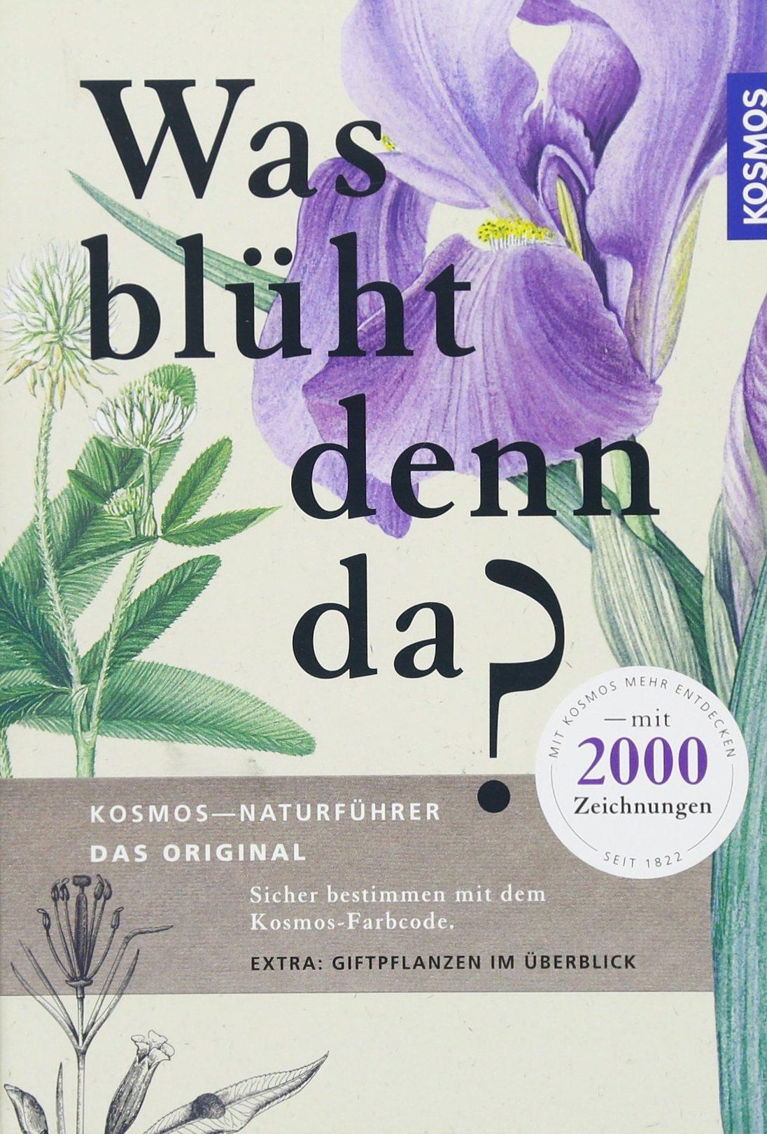 Was Blüht Denn Da   Kosmos Naturführer