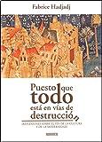 Puesto que todo está en vías de destrucción: Reflexiones sobre el fin de la cultura y de la modernidad (Areópagos)