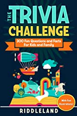The Trivia Challenge: 300 Fun Questions and Facts For Kids and Family Kindle Edition