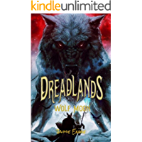 Dreadlands: Wolf Moon: Book One of the Moon Cycle Dodecad (Dreadlands Moon Cycle Dodecad 1)