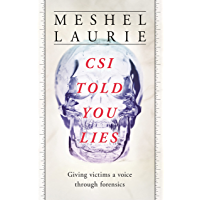 CSI Told You Lies: Giving victims a voice through forensics.