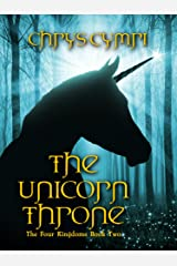 The Unicorn Throne: The Four Kingdoms Book Two Kindle Edition