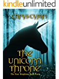 The Unicorn Throne: The Four Kingdoms Book Two