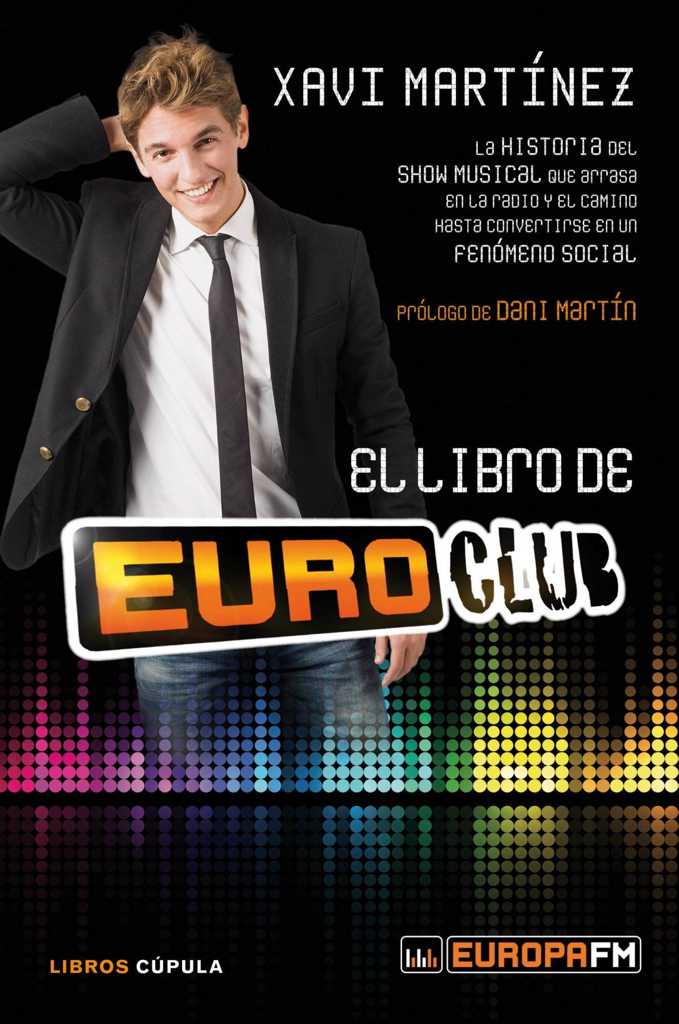El libro de Euroclub: La historia del show musical que arrasa en la radio y el camino hasta convertirse en un fenómeno social