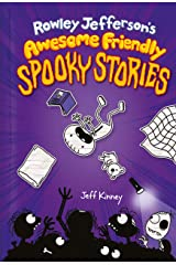 Rowley Jefferson's Awesome Friendly Spooky Stories (Awesome Friendly Kid Book 3) Kindle Edition